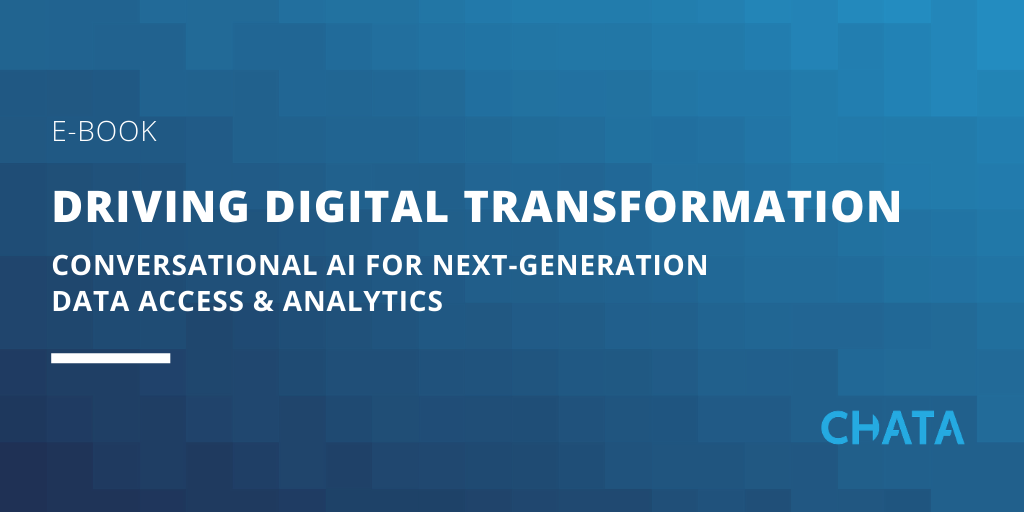 Driving Digital Transformation: Conversational AI for Next-Generation Data Access & Analytics e-book