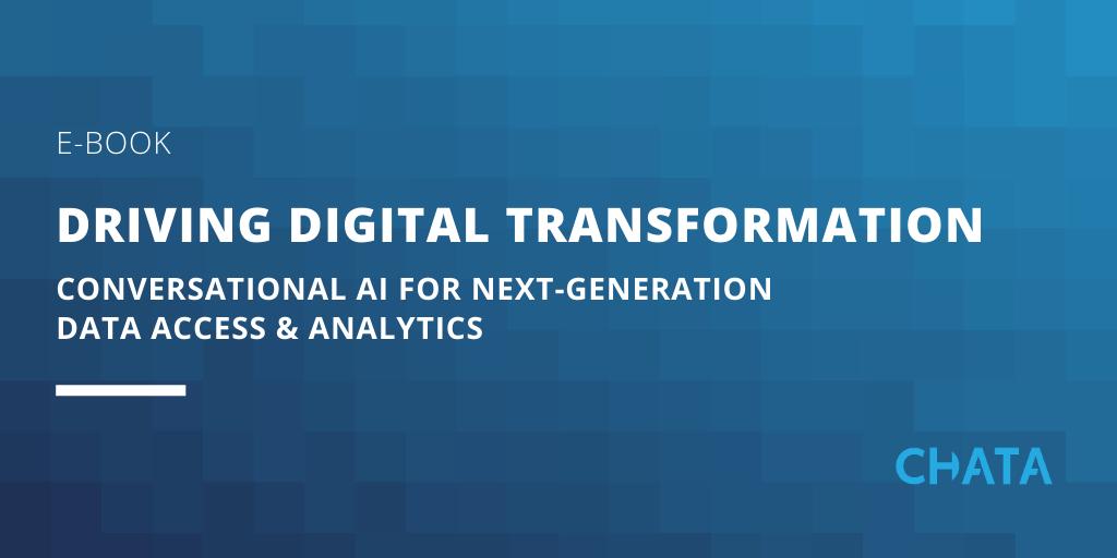 Conversational AI Resources: Driving Digital Transformation: Conversational AI for Next-Generation Data Access & Analytics e-book