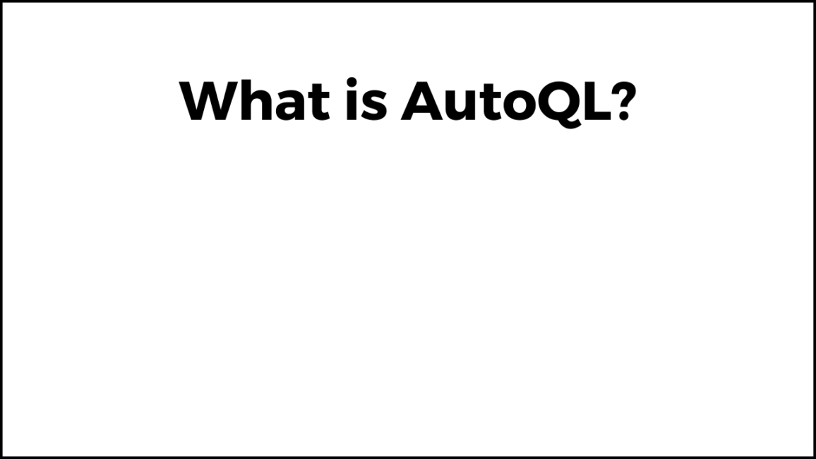 What is AutoQL Video